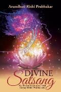 Divine Satsang: My Divine Encounter with Guruji Rishi Prabhakarji