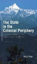 The State in the Colonial Periphery: A Study on Sikkim's Relation with Great Britain