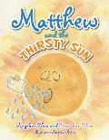 Matthew and the Thirsty Sun