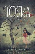 Toska: If Not Now, When?