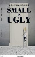 Small Is Ugly