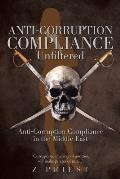 Anti-Corruption Compliance Unfiltered: Anti-Corruption Compliance in the Middle East
