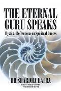 The Eternal Guru Speaks: Mystical Reflections on Spiritual Quotes