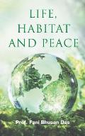Life, Habitat and Peace