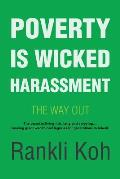 Poverty Is Wicked Harassment: The Way Out