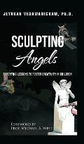 Sculpting Angels: Parenting Lessons to Foster Creativity in Children
