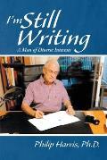 I'm Still Writing: A Man of Diverse Interests