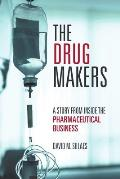 The Drug Makers: A Story from Inside the Pharmaceutical Business