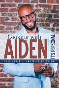 Cooking with Aiden: It's Personal