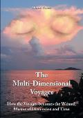 The Multi-Dimensional Voyager: How the Voyager Becomes the Wizard, Master of Dimension and Time