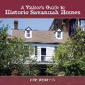 A Visitor's Guide to Historic Savannah Homes