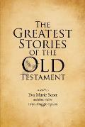 The Greatest Stories of the Old Testament
