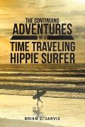 The Continuing Adventures of a Time Traveling Hippie Surfer