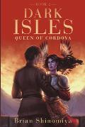 Queen of Cordova: Dark Isles Book 2