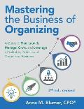 Mastering the Business of Organizing: A Guide to Plan, Launch, Manage, Grow, and Leverage a Profitable, Professional Organizing Business, 2nd Ed., Rev