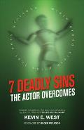 7 Deadly Sins: The Actor Overcomes: Business of Acting Insight by the Founder of the Actors' Network