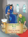 Chief Itchy Bum and Queen Snow Brown