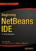 Beginning Netbeans Ide: For Java Developers