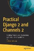 Practical Django 2 and Channels 2: Building Projects and Applications with Real-Time Capabilities