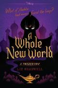 Whole New World A Twisted Tale