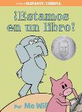 ¡Estamos en un Libro!: An Elephant and Piggie Book (Spanish Edition)