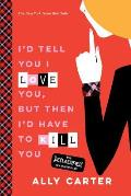 Gallagher Girls 01 Id Tell You I Love You But Then Id Have to Kill You 10th Anniversary Edition