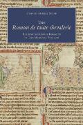 The Roman de Toute Chevalerie: Reading Alexander Romance in Late Medieval England
