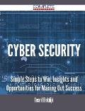 Cyber Security - Simple Steps to Win, Insights and Opportunities for Maxing Out Success
