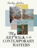 My Art Walk to the Contemporary Masters