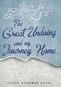 The Great Undoing and My Journey Home