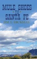 Mule Shoes to Santa Fe