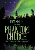 Pam Smith and the Phantom Church: The Lamb and the Dragon II