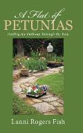 A Flat of Petunias: Finding the Pathway Through the Pain