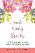 ...and Many Thanks: A Collection of Stories and Meditations with an Underlying Theme of Gratitude