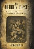 The Bloody First: A History of the 1st Regiment of Virginia Volunteers in the American Civil War