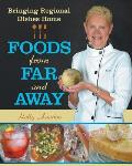 Foods from Far and Away: Bringing Regional Dishes Home