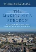 The Making of a Surgeon: The Story of the First Heart and Lung Transplants and the Murder of Medgar Evers