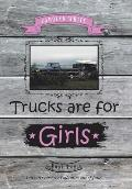 Trucks Are for Girls: Book 2