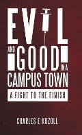 Evil and Good in a Campus Town: A Fight to the Finish