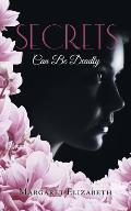 Secrets: Can Be Deadly