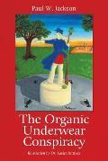 The Organic Underwear Conspiracy