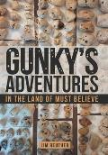 Gunky's Adventures: In the Land of Must Believe