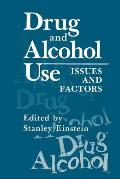 Drug and Alcohol Use: Issues and Factors