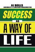Success as a Way of Life Philosophy