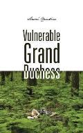 Vulnerable Grand Duchess