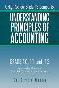 Understanding Principles of Accounting: A High School Student's Companion.