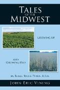 Tales of the Midwest: Growing Up and Growing Old in Rural Small-Town, U.S.A.