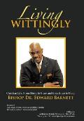 Living Wittingly: Christian Life: From Mercy to Grace and from Grace to Glory