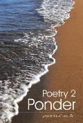 Poetry 2 Ponder