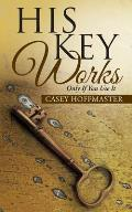 His Key Works: Only If You Use It